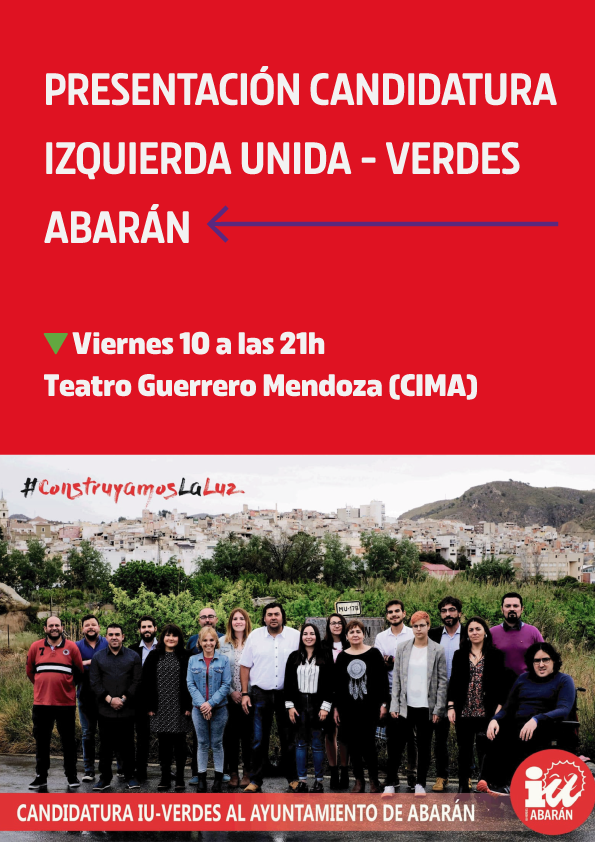 IU Verdes-Abarán, presentará el viernes, a las 21:00 horas en el salón Teatro Guerrero Mendoza del CIMA